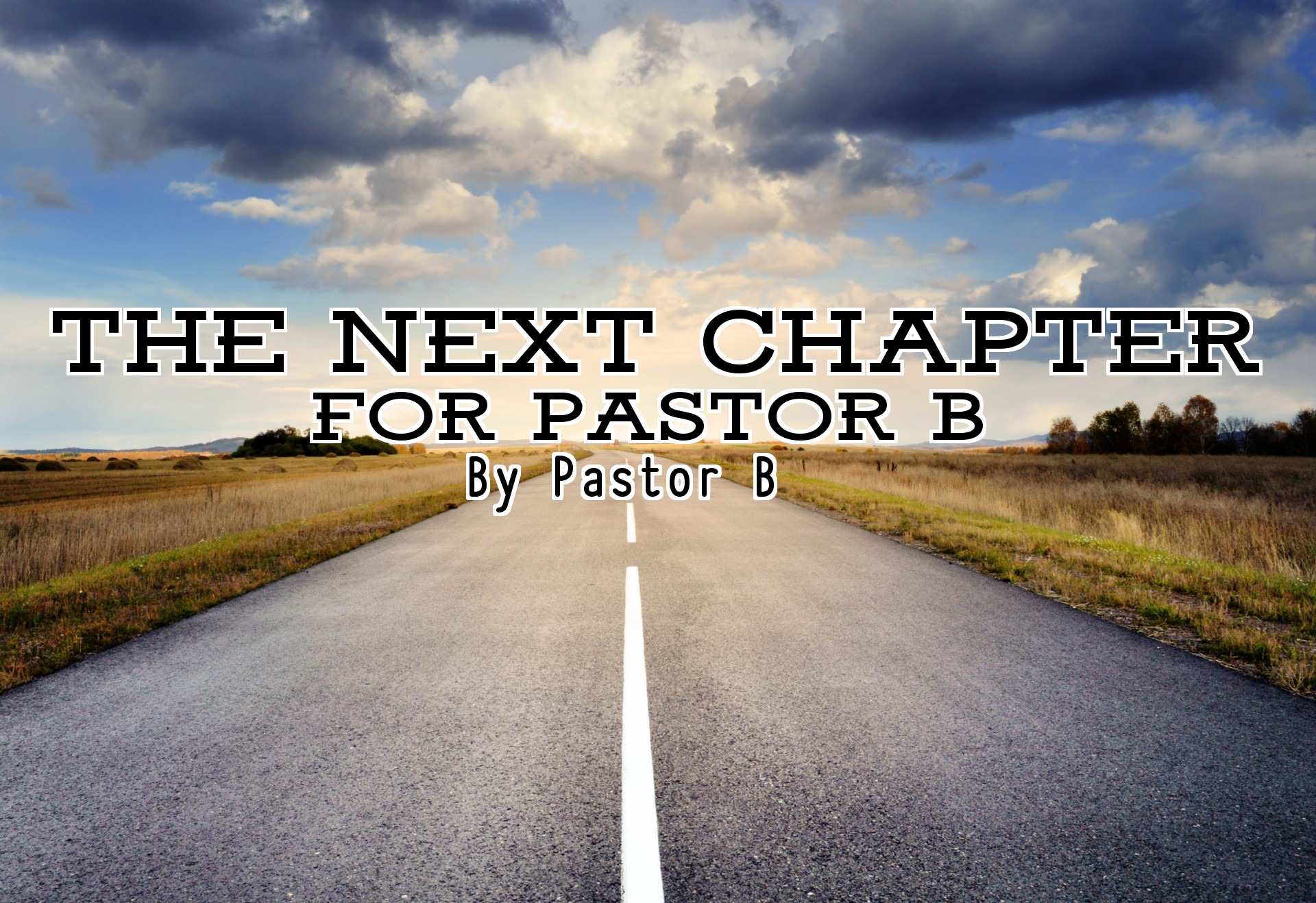 The Next Chapter For Pastor B